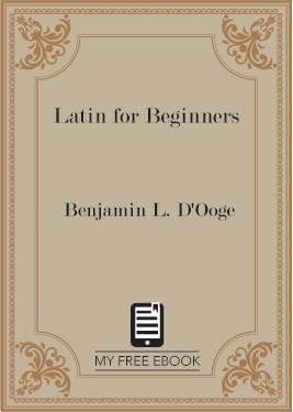 Latin for Beginners by Benjamin L. D'Ooge