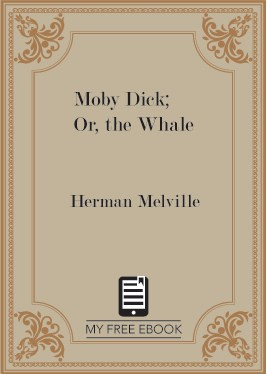 Moby Dick; Or, the Whale by Herman Melville