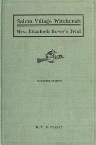 A Short History of the Salem Village Witchcraft Trials by Martin Van Buren Perley