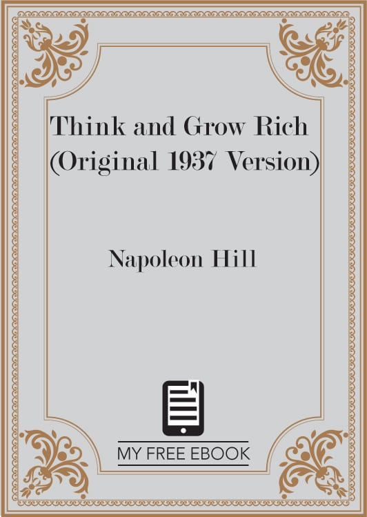 Think and Grow Rich (Original 1937 Version) by Napoleon Hill