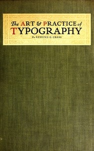 The Art and Practice of Typography by Edmund G. Gress