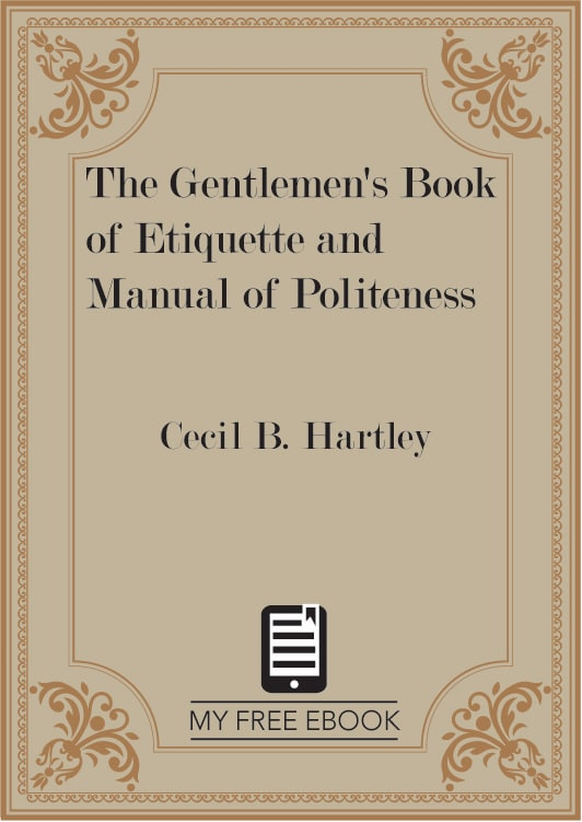 The Gentlemen's Book of Etiquette and Manual of Politeness by Cecil B. Hartley