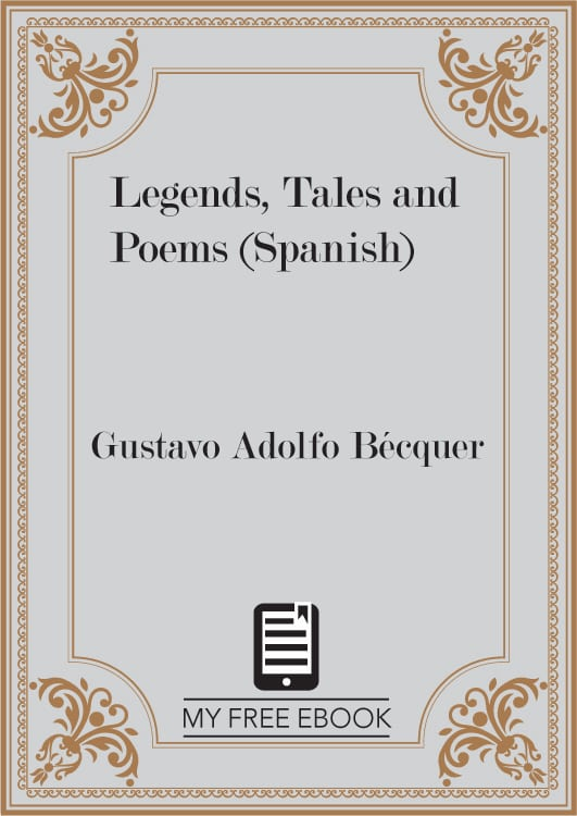 Legends, Tales and Poems (Spanish) by Gustavo Adolfo Bécquer