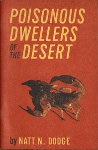 Poisonous Dwellers of the Desert by Natt N. Dodge